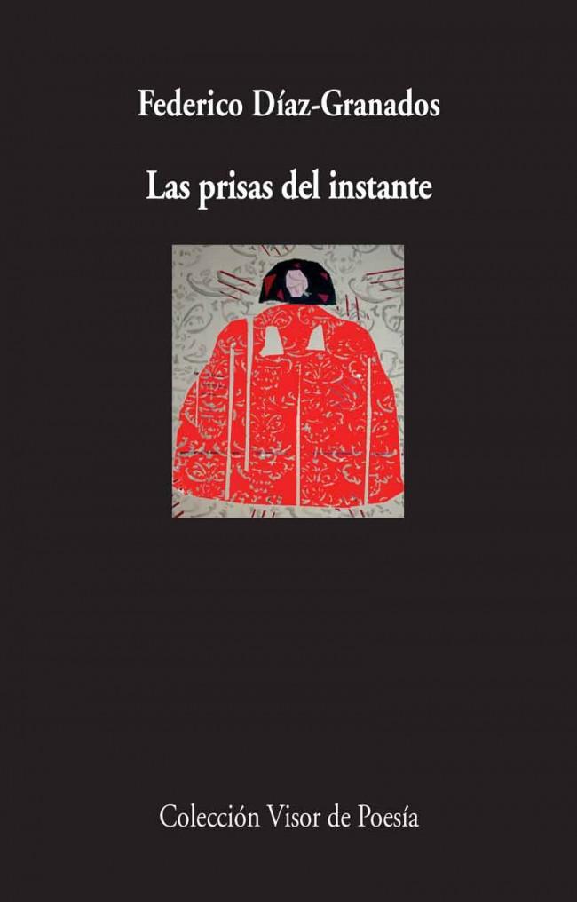Las prisas del instante - Federico Díaz-Granados