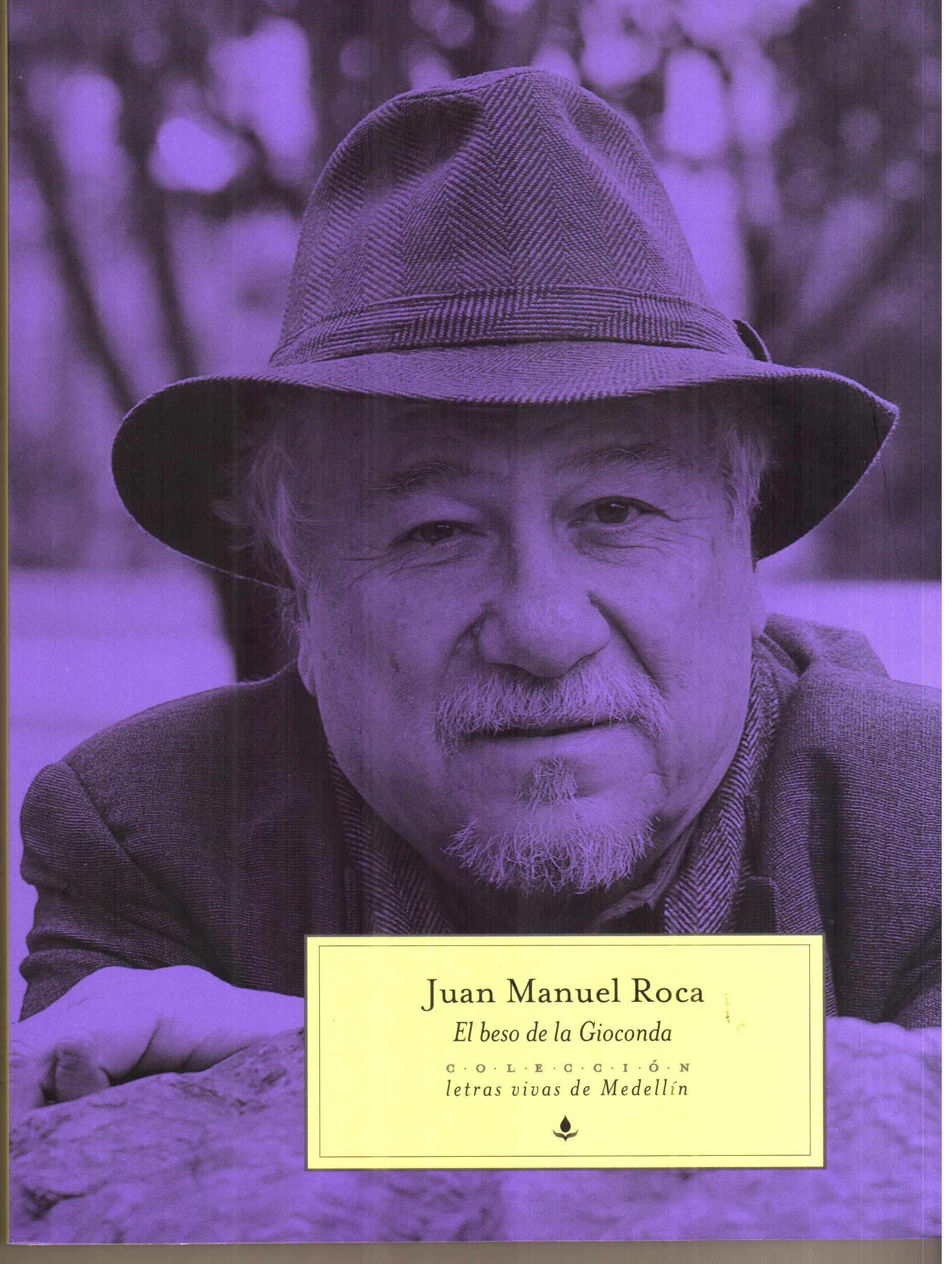 Portada de El beso de la Gioconda, libro de Juan Manuel Roca publicado recientemente por Sílaba Editores de donde hacen parte los dos presentes ensayos sobre Rulfo..
