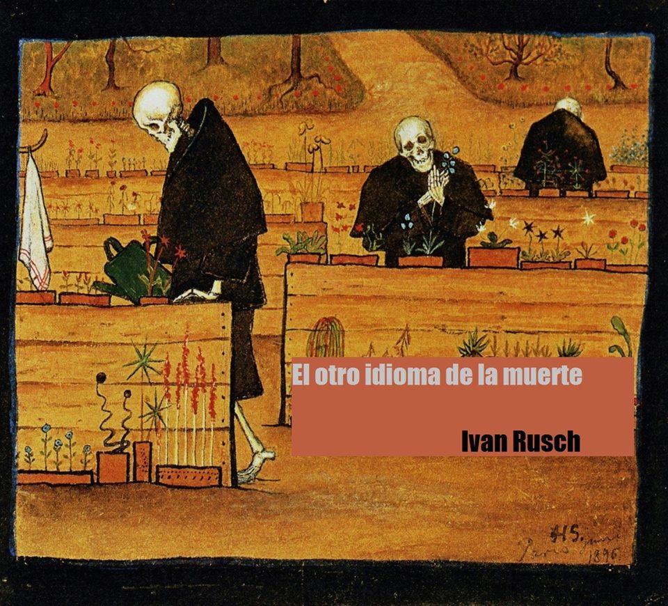El otro idioma de la muerte, Ivan Rusch