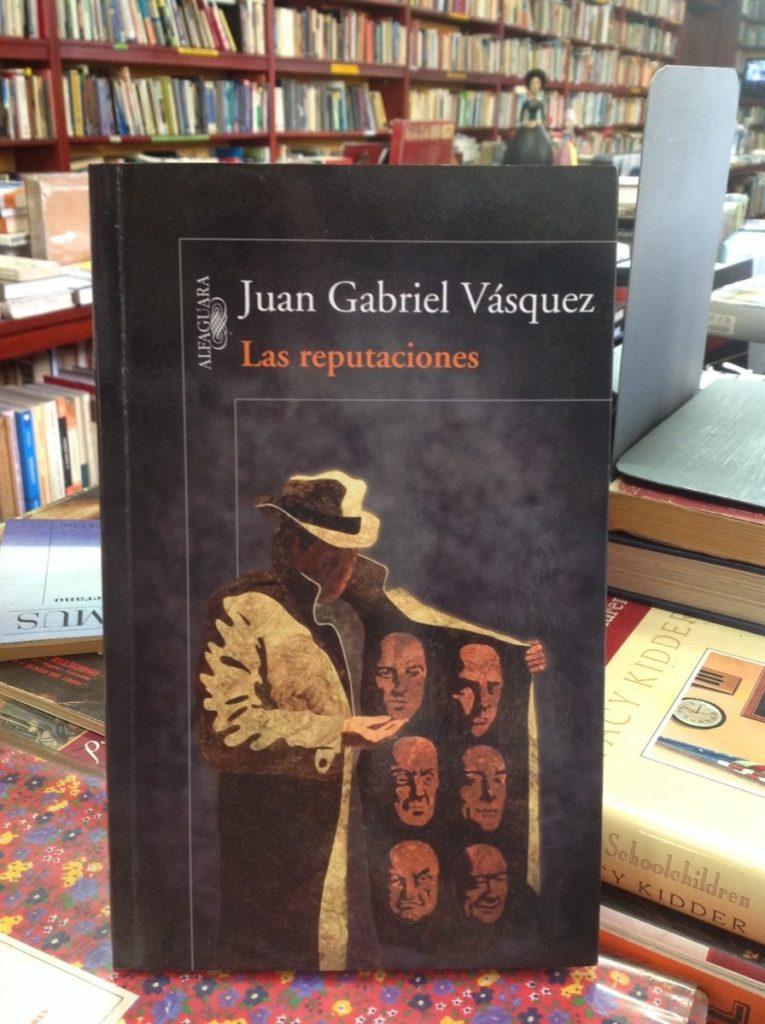 juan-gabriel-vasquez-las-reputaciones-alfaguara-22776-MCO20236304477_012015-F