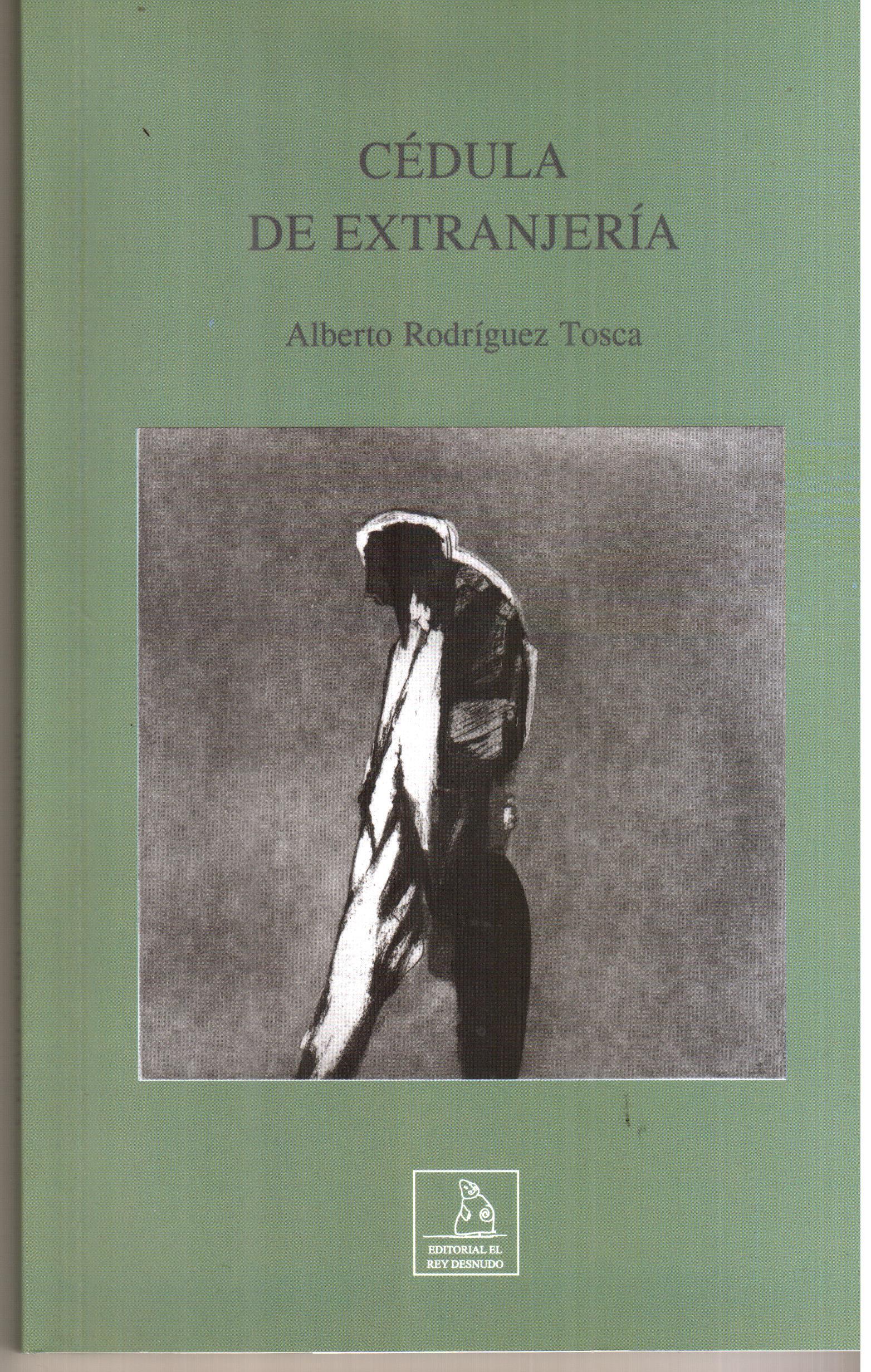 """Cédula de extranjería"", Alberto Rodríguez Tosca."