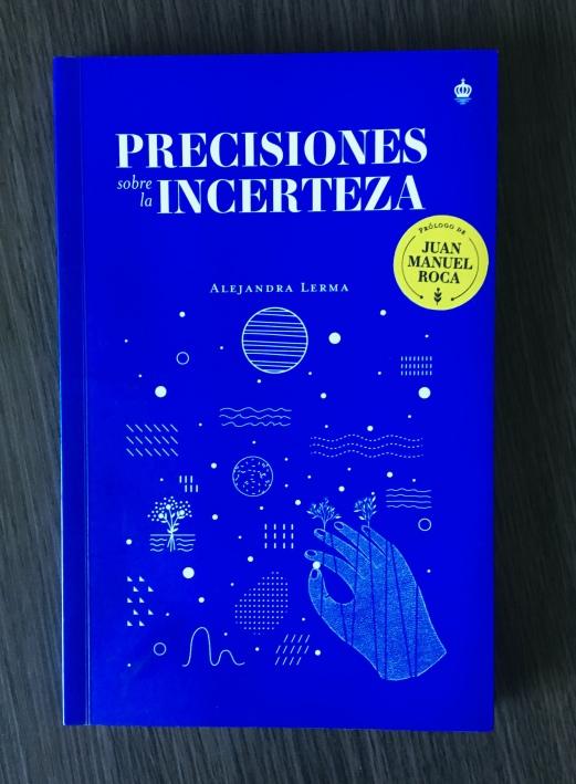 Nuestro libro recomendado: Precisiones sobre la incerteza, de Alejandra Lerma
